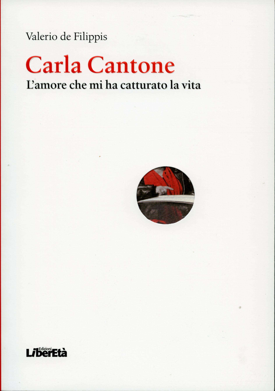 Carla Cantone - L'amore che mi ha catturato la vita
