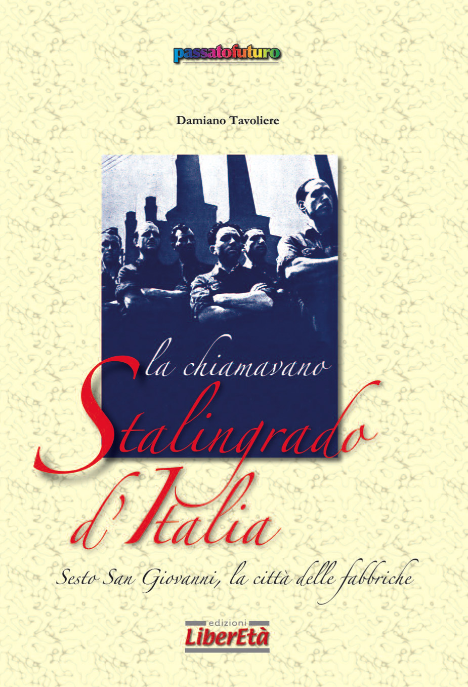 La chiamavano la Stalingrado d'Italia