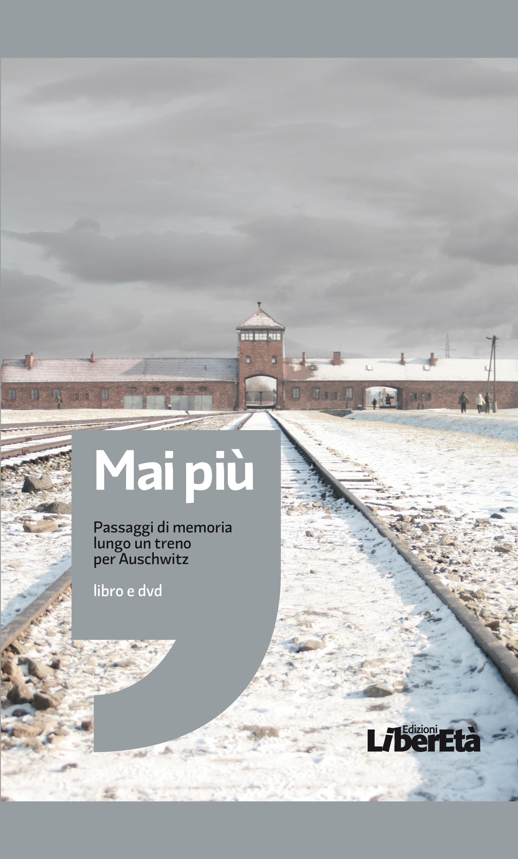 Mai più - Passaggi di memoria lungo un treno per Auschwitz