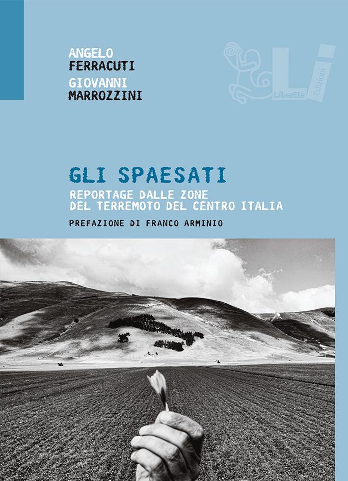 Gli spaesati. reportage dalle zone terremotate del centro Italia